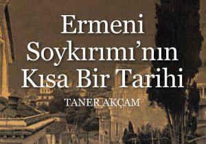 """Taner Akcam """"Ermeni Soykırımı'nın Kısa Bir Tarihi"""""""